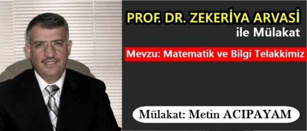 Prof. Dr. Zekeriya ARVASİ ile Mülakat
