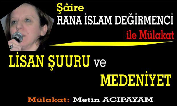 Rana İslam Değirmenci İle Mülakat