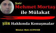 Şair Mehmet Mortaş ile Mülakat